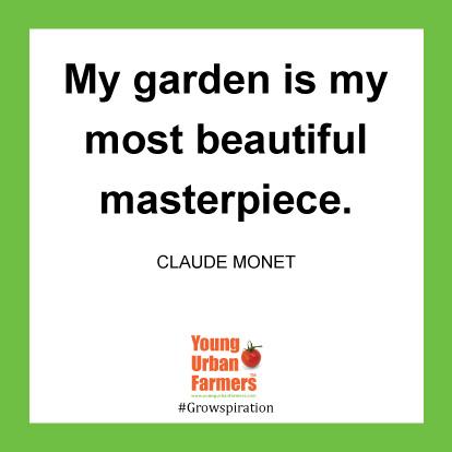 My garden is my most beautiful masterpiece. -Claude Monet